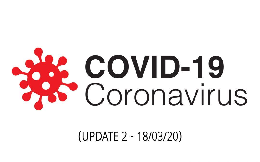 COVID-19 – Update 2 – 18/03/2020